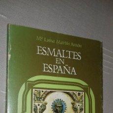 Libros de segunda mano: ESMALTES EN ESPAÑA. Mª LUISA MARTÍN ANSÓN. EDITORA NACIONAL, 1984.. Lote 133979586