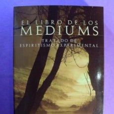 Libros de segunda mano: EL LIBRO DE LOS MÉDIUMS. TRATADO DE ESPIRITISMO EXPERIMENTAL / ALLAN KARDEC / 2007. HOJAS DE LUZ. Lote 133985078