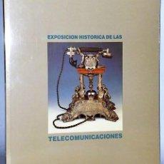 Libros de segunda mano: EXPOSICIÓN HISTÓRICA DE LAS TELECOMUNICACIONES. Lote 133986882