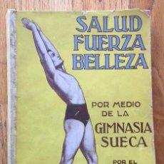 Libros de segunda mano: SALUD FUERZA BELLEZA, POR MEDIO DE LA GIMNASIA SUECA, DR SAIMBRAUM. Lote 134004426