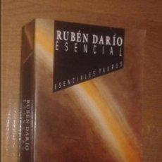 Libros de segunda mano: RUBÉN DARÍO ESENCIAL - TAURUS, 1991 [POESÍA, ENSAYO, NARRATIVA, EPISTOLARIO, ARTÍCULOS]. Lote 133910342