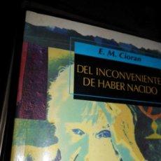 Libros de segunda mano: DEL INCONVENIENTE DE HABER NACIDO, E.M. CIORAN, ED. TAURUS. Lote 134027674
