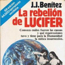 Libros de segunda mano: LA REBELIÓN DE LUCIFER - J. J. BENÍTEZ. PLANETA. Lote 134036566