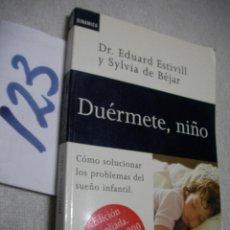 Libros de segunda mano: DUERMETE NIÑO - COMO SOLUCIONAR LOS PROBLEMAS DEL SUEÑO INFANTIL. Lote 134046418