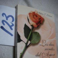 Libros de segunda mano: LOS DIEZ SECRETOS DEL AMOR ABUNDANTE - ADAM JACKSON. Lote 134046890