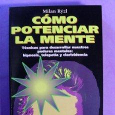 Libros de segunda mano: CÓMO POTENCIAR LA MENTE / /MILAN RÝZL / 1994. MARTÍNEZ ROCA. Lote 134054902