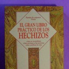Libros de segunda mano: EL GRAN LIBRO DE LOS HECHIZOS / EQUIPO DE EXPERTOS OSIRIS / 1998. EDITORIAL DE VECCHI. Lote 134055206