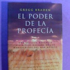 Libros de segunda mano: EL PODER DE LA PROFECÍA / GREGG BRADEN / 2002. URANO. Lote 134057722