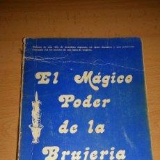 Libros de segunda mano: EL MAGICO PODER DE LA BRUJERIA. GAVIN FROST E YVONNE FROST. Lote 134070331