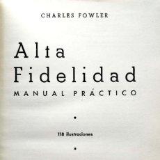 Libros de segunda mano: CHARLES FOWLER. ALTA FIDELIDAD. MANUAL PRÁCTICO. MADRID, 1958. Lote 134082974