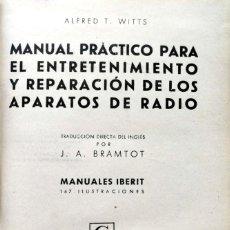 Libros de segunda mano: A. T. W. MANUAL PRÁCTICO PARA EL ENTRETENIMIENTO Y REPARACIÓN DE LOS APARATOS DE RADIO. MADRID, 1945. Lote 134085190