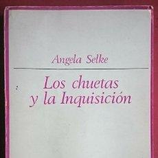 Libros de segunda mano: ANGELA SELKE . LOS CHUETAS Y LA INQUISICIÓN. Lote 134085766