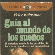 Libros de segunda mano: PETER KOLOSIMO. GUIA AL MUNDO DE LOS SUEÑOS. PLAZA & JANES. Lote 134091254
