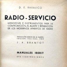Libros de segunda mano: D. E. RAVALICO. RADIO SERVICIO. COMPROBACIÓN, AJUSTE Y REPARACIÓN DE APARATOS DE RADIO. MADRID, 1944. Lote 134095014