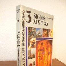 Libros de segunda mano: HISTORIA DEL ARTE HISPANOAMERICANO, 3: SIGLOS XIX Y XX (ALHAMBRA) DAMIÁN BAYÓN. Lote 134110066