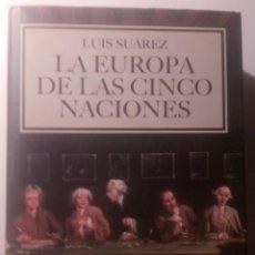 Libros de segunda mano: LA EUROPA DE LAS CINCO NACIONES. LUIS SUÁREZ.2008. ARIEL EDICIONES.. Lote 134133874