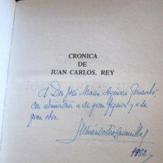 Libros de segunda mano: CRÓNICA JUAN CARLOS REY DEDICADO FIMADO AUTOR CORTÉS CAVANILLAS A JOSÉ MARÍA AGUIRRE GONZALO 1982. Lote 134162366