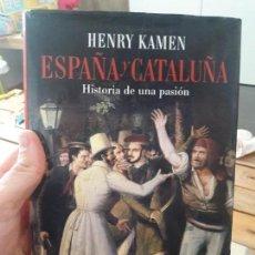 Libros de segunda mano: ESPAÑA Y CATALUÑA, HENRY KAMEN. ED. ESFERA. 2014. Lote 134187550