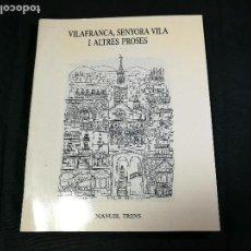 Libros de segunda mano: VILAFRANCA DEL PENEDÈS. SENYORA VILA I ALTRES PROSES. MANUEL TRENS. 1990. DIBUIXOS PAU BOADA! . Lote 134216070