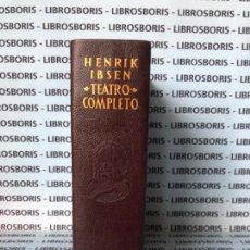 Libros de segunda mano: IBSEN - TEATRO COMPLETO - AGUILAR.. Lote 134243942