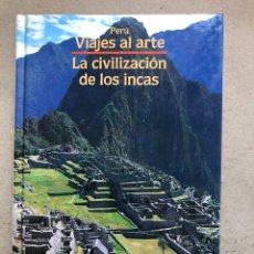 Libros de segunda mano: PERÚ, VIAJES AL ARTE - LA CIVILIZACIÓN DE LOS INCAS - ATLANTIS 1989. TAPA DURA. ILUSTRADO. 75 PÁG.. Lote 134270950