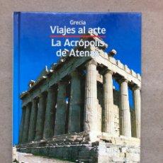 Libros de segunda mano: GRECIA, VIAJES AL ARTE - LA ACRÓPOLIS DE ATENAS -. ATLANTIS 1989. TAPA DURA. ILUSTRADO. 75 PÁG.. Lote 134271373