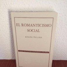 Libros de segunda mano: EL ROMANTICISMO SOCIAL - ROGER PICARD - FCE. Lote 134285574