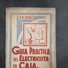 Libros de segunda mano: GUIA PRACTICA DEL ELECTRICISTA EN CASA - TDK253. Lote 134301903