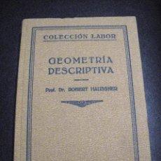Libros de segunda mano: GEOMETRIA DESCRIPTIVA HAUSSNER - ED LABOR. Lote 134304002