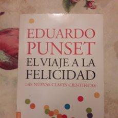 Libros de segunda mano: EDUARDO PUNSET. EL VIAJE A LA FELICIDAD.. Lote 134332239