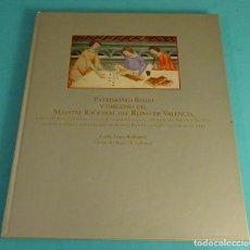 Libros de segunda mano: PATRIMONIO REGIO Y ORÍGENES DEL MAESTRE RACIONAL DEL REINO DE VALENCIA. CARLOS LÓPEZ RODRÍGUEZ. Lote 134339146