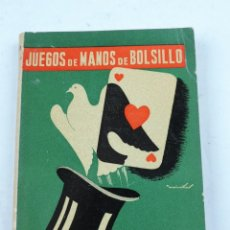 Libros de segunda mano: LIBRO JUEGOS DE MANOS DE BOLSILLO (1962). CIURÓ. CONSTA DE 236 PÁGINAS CON MULTITUD DE TRUCOS DE MAG. Lote 134375814