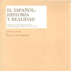 Libros de segunda mano: EL ESPAÑOL: HISTORIA Y REALIDAD / MANUEL ALVAR Y OTROS. Lote 134378702