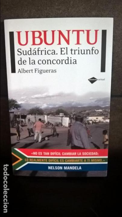 UBUNTU/ SUDAFRICA: EL TRIUNFO DE LA CONCORDIA. ALBERT FIGUERAS. NELSON MANDELA. (Libros de Segunda Mano - Historia - Otros)