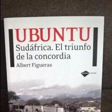 Libros de segunda mano: UBUNTU/ SUDAFRICA: EL TRIUNFO DE LA CONCORDIA. ALBERT FIGUERAS. NELSON MANDELA. . Lote 134401690