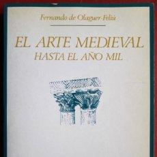 Libros de segunda mano: FERNANDO DE OLAGUER-FELIÚ . EL ARTE MEDIEVAL HASTA EL AÑO MIL. Lote 134412130