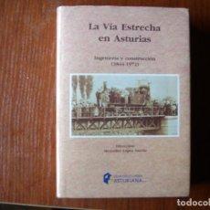 Libros de segunda mano: LIBRO SOBRE FERROCARRIL LA VIA ESTRECHA EN ASTURIAS. Lote 134417470