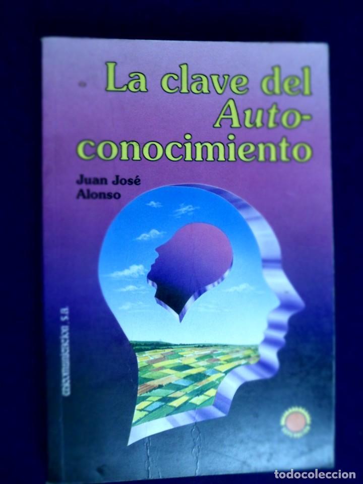 LA CLAVE DEL AUTO-CONOCIMIENTO. J.J. ALONSO AUTOCONOCIMIENTO (Libros de Segunda Mano - Parapsicología y Esoterismo - Otros)
