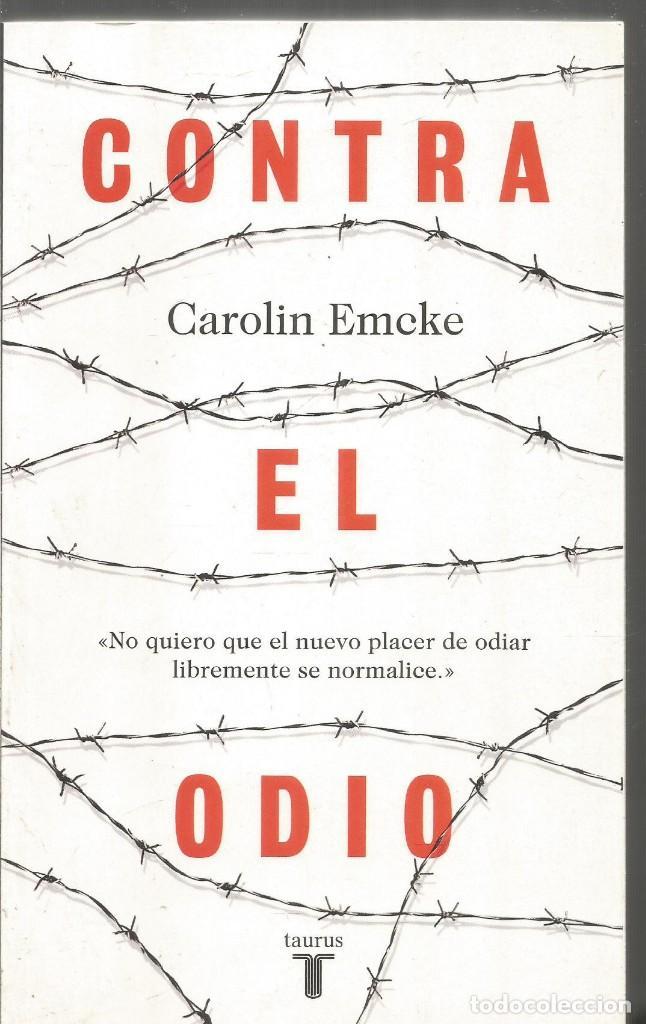CAROLIN EMCKE. CONTRA EL ODIO. TAURUS (Libros de Segunda Mano - Pensamiento - Otros)