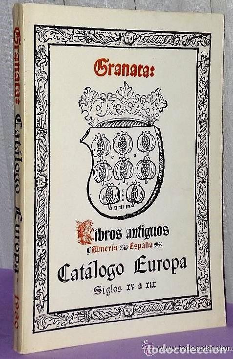 LIBROS ANTIGUOS GRANATA.- CATÁLOGO EUROPA.-SIGLOS XV A XIX (Libros de Segunda Mano - Bellas artes, ocio y coleccionismo - Otros)