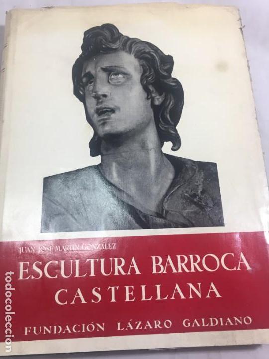 ESCULTURA BARROCA CASTELLANA. FUNDACION LAZARO GALDIANO POR J.J MARTIN GONZALEZ 1949 (Libros de Segunda Mano - Bellas artes, ocio y coleccionismo - Otros)