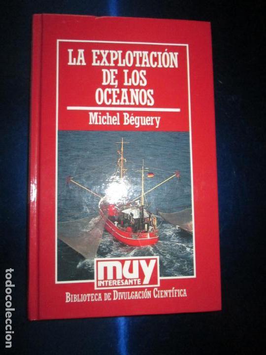 LIBRO-LA EXPLOTACIÓN DE LOS OCÉANOS-MICHEL BÉGUERY-MUY INTERESANTE-ORBIS-1986-191 PÁGINAS-Nº 65 (Libros de Segunda Mano - Ciencias, Manuales y Oficios - Otros)