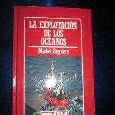 Libros de segunda mano: LIBRO-LA EXPLOTACIÓN DE LOS OCÉANOS-MICHEL BÉGUERY-MUY INTERESANTE-ORBIS-1986-191 PÁGINAS-Nº 65. Lote 134797554