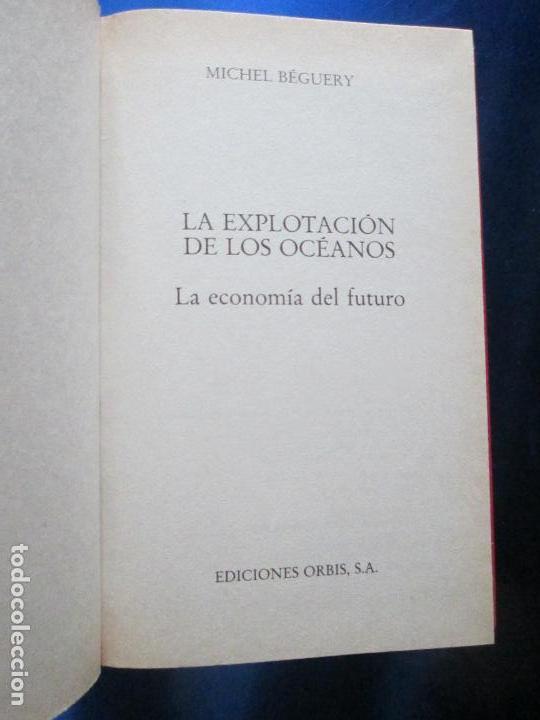 Libros de segunda mano: libro-la explotación de los océanos-michel béguery-muy interesante-orbis-1986-191 páginas-nº 65 - Foto 3 - 134797554