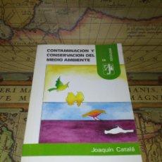 Libros de segunda mano: CONTAMINACION Y CONSERVACION DEL MEDIO AMBIENTE. CATALA DE ALEMANY, - JOAQUIN. 1ª EDICION 1986. Lote 134852002