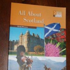 Libros de segunda mano: ALL ABOUT SCOTLAND. EMILY WINSTON. 2º ESO. BURLINGTON BOOKS. LIBRO EN INGLES. VER FOTOS Y DESCRIPCIO. Lote 134852838