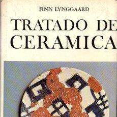Libros de segunda mano: LYNGGAARD : TRATADO DE CERÁMICA (OMEGA, 1976). Lote 134864806