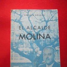 Libros de segunda mano: LIBRO-EL ALCALDE MOLINA-MANUEL ROLDÁN-R.MORET-1959-BUEN ESTADO GENERAL-VER FOTOS. Lote 134909594