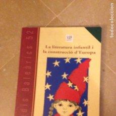 Libros de segunda mano: LA LITERATURA INFANTIL I LA CONSTRUCCIÓ D'EUROPA (ESTUDIS BALEÀRICS 52). Lote 134932738