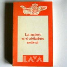 Libros de segunda mano: LAS MUJERES EN EL CRISTIANISMO MEDIEVAL - VARIOS AUTORES - EDICION DE ANGELA MUÑOZ FERNANDEZ. Lote 134967442